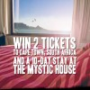 Win 2 tickets to the Mystic House